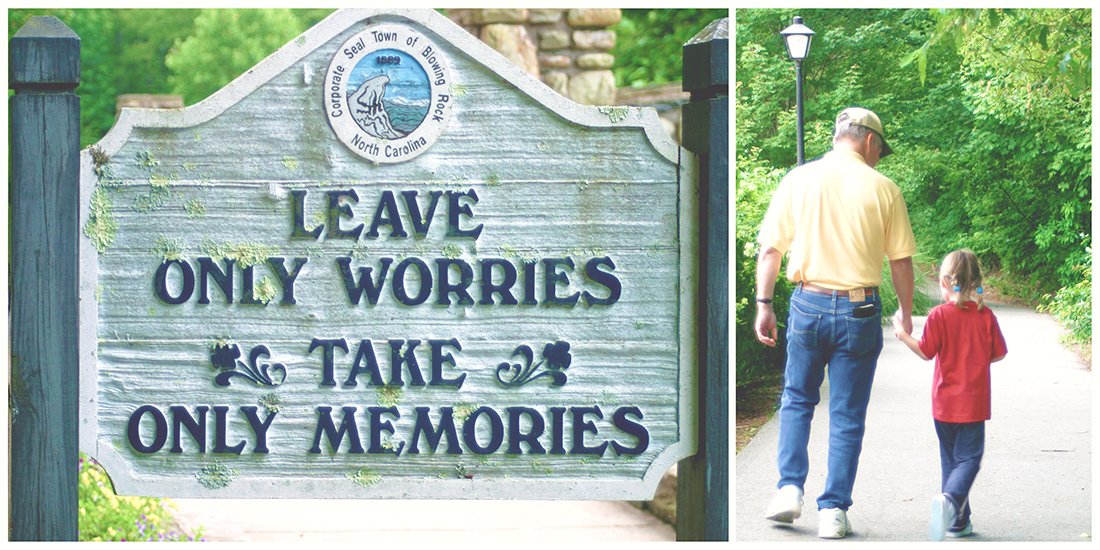 "Image of a sign with the official town seal of Blowing Rock NC that reads ""leave only worries, take only memories"", accompanied by a photo of a little girl walking hand-in-hand with her grandfather."